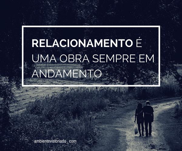 relacionamento eh uma obra em andamento _reflexao